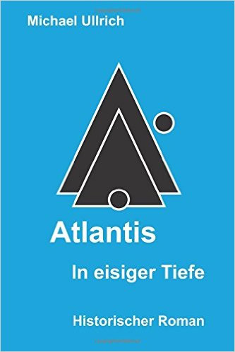 Atlantis-in-eisiger-Tiefe-Michael-Ullrich